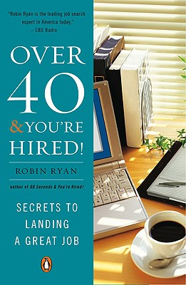 Over 40 & You're Hired! By Ryan, Robin