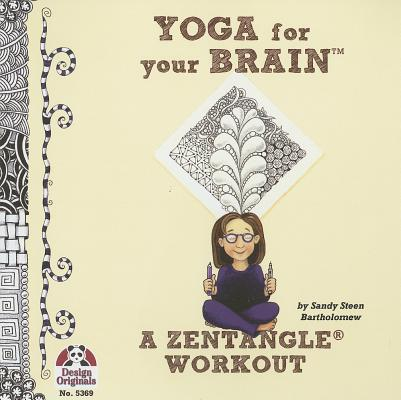 Yoga for Your Brain By Bartholomew, Sandy Steen